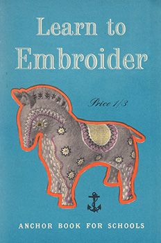 Learn to Emroider, Anchor Book for Schools c1940, free download