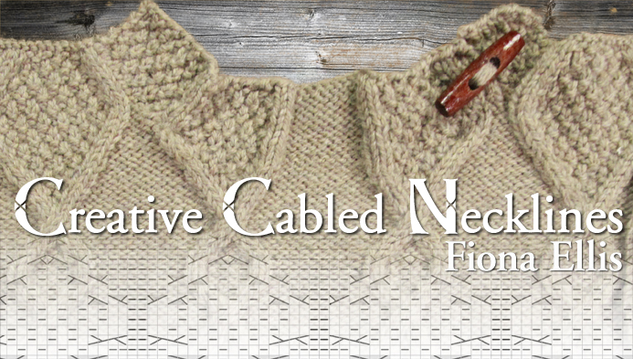 Creative Cabled Necklines. A free Craftsy class by Fiona Ellis