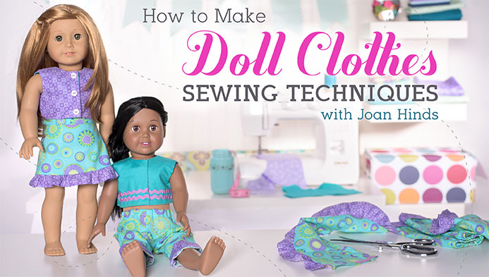 How to make doll clothes - Craftsy class