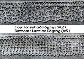Rosebud and Lattice lace edgings
