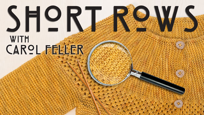 Free Short Rows in knitting class with Carol Feller