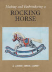 Making and Embroidering a Rocking Horse