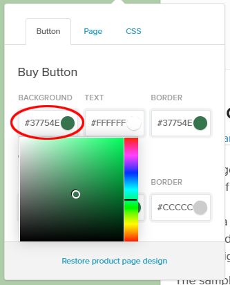 "Screenshot of the ""Buy Button"" colour chooser on Payhip.  The top menu bar reads from left to right, button, page, css. The ""button"" tab is clicked. Below that are the words ""Buy Button"", underneath which are text boxes containing the hex codes for the background, text and border. There is a circle arounf the hex code for the background. Below this is a popup colour chooser containing a coloured box with different shades of green. On the right of this box is a slider for choosing other colours."
